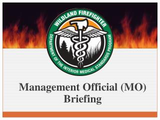 Management Official (MO) Briefing