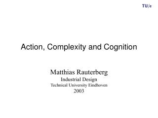 Action, Complexity and Cognition