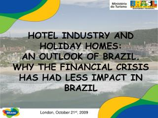 HOTEL INDUSTRY AND HOLIDAY HOMES:  AN OUTLOOK OF BRAZIL.