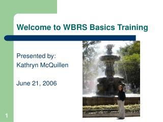 Welcome to WBRS Basics Training