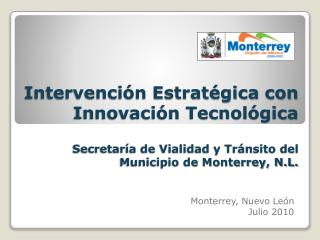 Monterrey, Nuevo Le�n Julio 2010