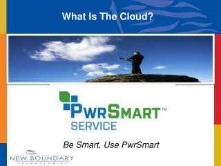 Be Smart, Use PwrSmart