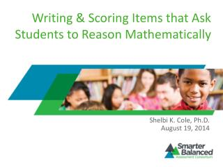 Writing & Scoring Items that Ask Students to  Reason Mathematically