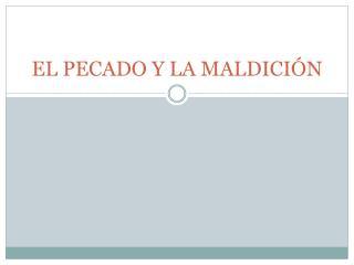 EL PECADO Y LA MALDICIÓN