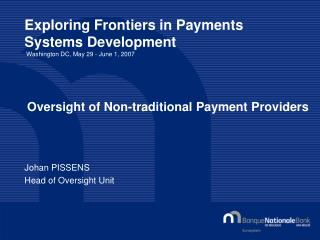 Exploring Frontiers in Payments Systems Development  Washington DC, May 29 - June 1, 2007