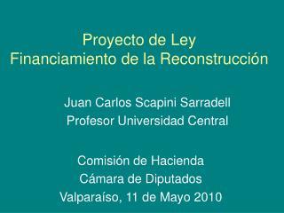 Proyecto de Ley Financiamiento de la Reconstrucción