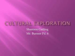 Cultural Exploration