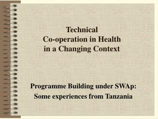 Programme Building under SWAp: Some experiences from Tanzania