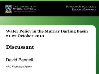 Water Policy in the Murray Darling Basin 21-22 October 2010  Discussant