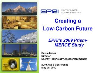 Revis James Director Energy Technology Assessment Center  2010 AABE Conference May 20, 2010