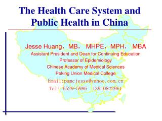 The Health Care System and  Public Health in China