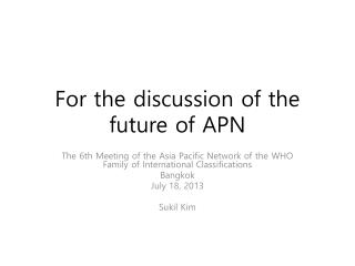 For the discussion of the future of APN