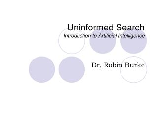 Uninformed Search Introduction to Artificial Intelligence