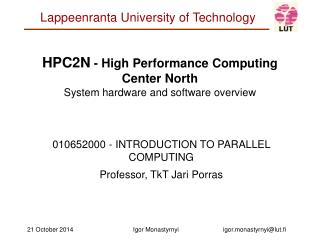 HPC2N  - High Performance Computing Center North System hardware and software  overview