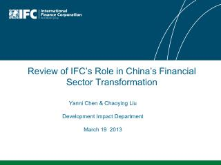Review of IFC�s Role in China�s Financial Sector Transformation