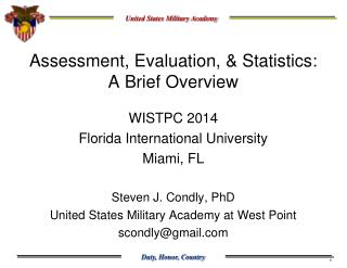 Assessment ,  Evaluation, & Statistics: A Brief Overview