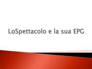 LoSpettacolo  e la sua EPG