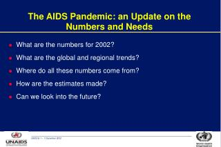 The AIDS Pandemic: an Update on the Numbers and Needs