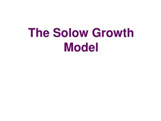 The Solow Growth Model