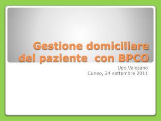 Gestione domiciliare del paziente  con BPCO