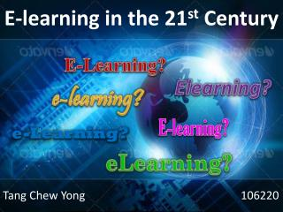 E-learning in the 21 st  Century