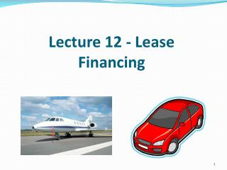 Lecture 12 - Lease Financing