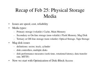 Recap of Feb 25: Physical Storage Media