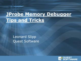 JProbe Memory Debugger  Tips and Tricks