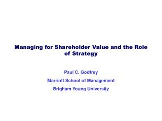 Managing for Shareholder Value and the Role of Strategy