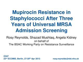 Mupirocin Resistance in Staphylococci After Three Years of Universal MRSA Admission Screening