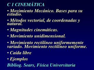 C 1 CINEM�TICA  Movimiento Mec�nico. Bases para su estudio.