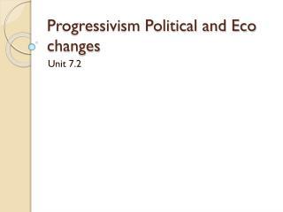 Progressivism Political and Eco changes