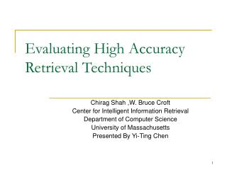 Evaluating High Accuracy Retrieval Techniques