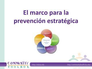 El  marco para la prevención estratégica