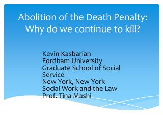 Abolition of the Death Penalty: Why do we continue to kill?