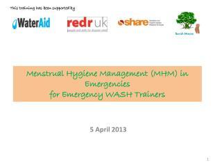 Menstrual Hygiene Management (MHM) in Emergencies  for Emergency WASH Trainers