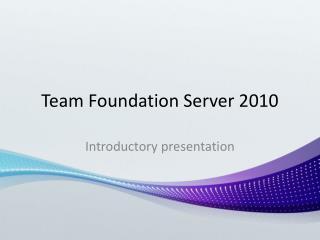 Team  Foundation  Server 2010