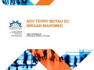 ADV TERRY MOTAU SC IMRAAN MAHOMED