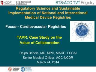 Focus - - Cardiovascular  Registries  TAVR :  Case  S tudy on  the