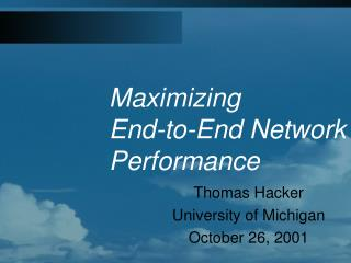 Maximizing End-to-End Network Performance