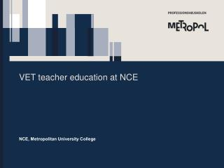 VET teacher education at NCE