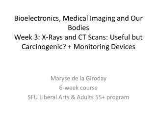 Maryse  de la Giroday 6-week course SFU Liberal Arts & Adults 55+ program