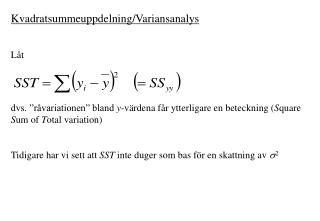 Kvadratsummeuppdelning/Variansanalys Låt