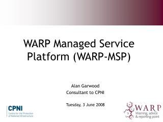 WARP Managed Service Platform (WARP-MSP)