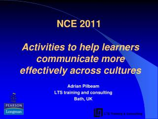NCE 2011 Activities to help learners communicate more effectively across cultures