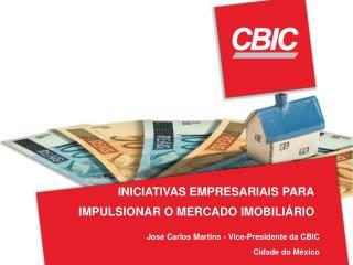 José Carlos Martins - Vice-Presidente da CBIC Cidade do México