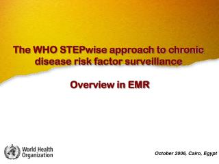 The WHO STEPwise approach to chronic disease risk factor surveillance   Overview in EMR