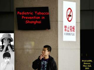 Pediatric Tobacco Prevention in Shanghai