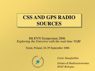8th EVN Symposium 2006 Exploring the Universe with the real-time VLBI