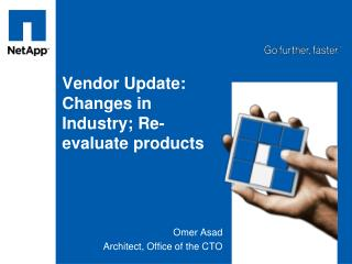 Vendor Update: Changes in Industry; Re-evaluate products